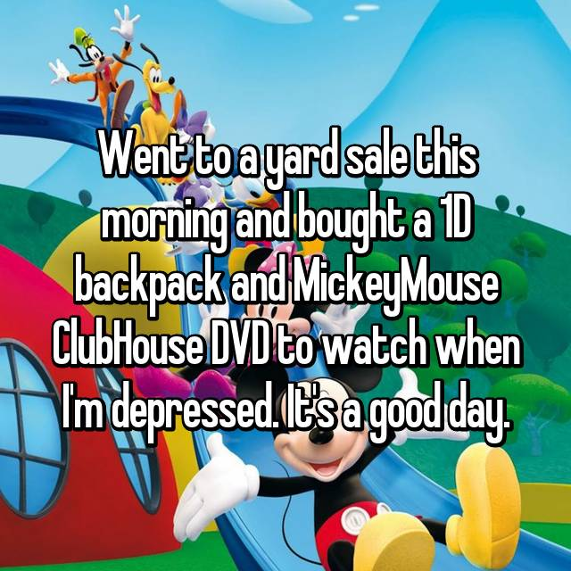 Went to a yard sale this morning and bought a 1D backpack and MickeyMouse ClubHouse DVD to watch when I'm depressed. It's a good day.
