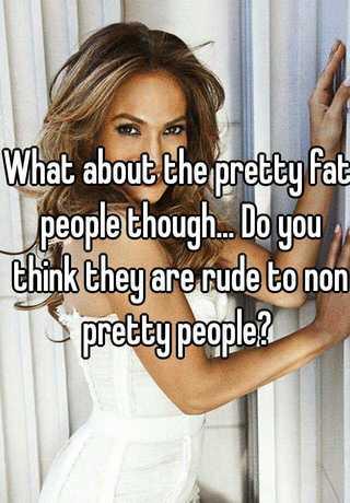 Pretty fat person
