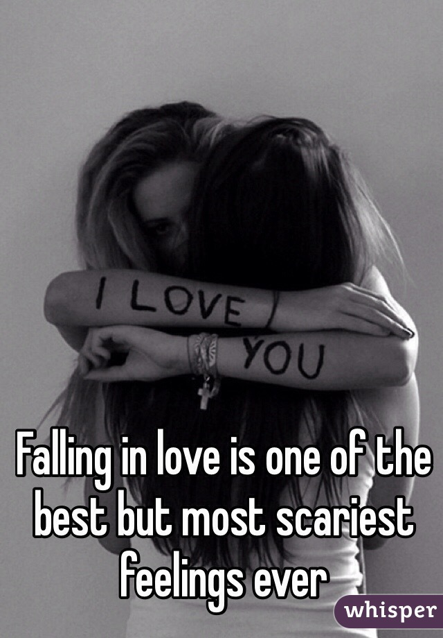 Falling in love is one of the best but most scariest feelings ever