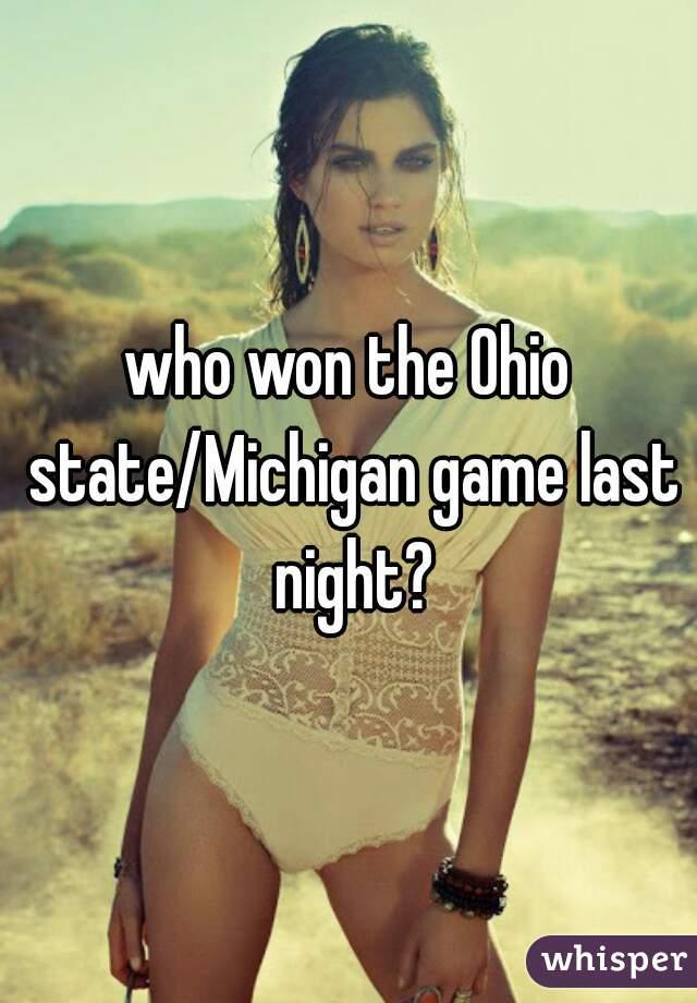 who won the Ohio state/Michigan game last night?
