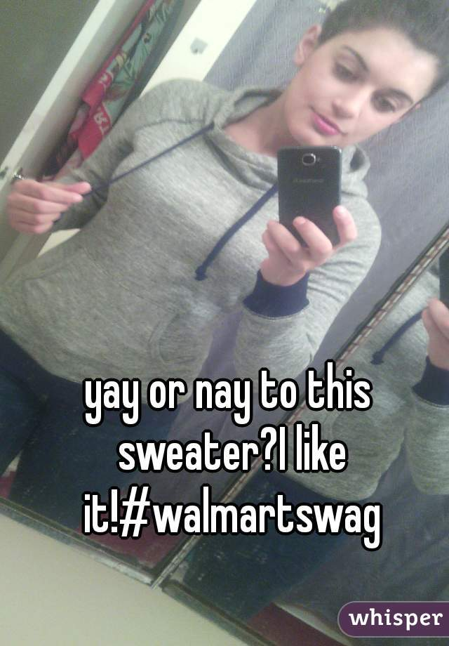 yay or nay to this sweater?I like it!#walmartswag