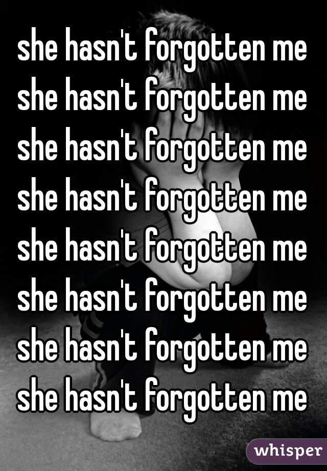 she hasn't forgotten me she hasn't forgotten me she hasn't forgotten me she hasn't forgotten me she hasn't forgotten me she hasn't forgotten me she hasn't forgotten me she hasn't forgotten me