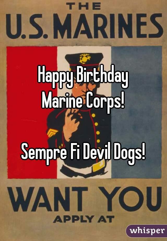 Happy Birthday Marine Corps!  Sempre Fi Devil Dogs!