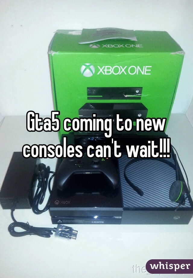 Gta5 coming to new consoles can't wait!!!