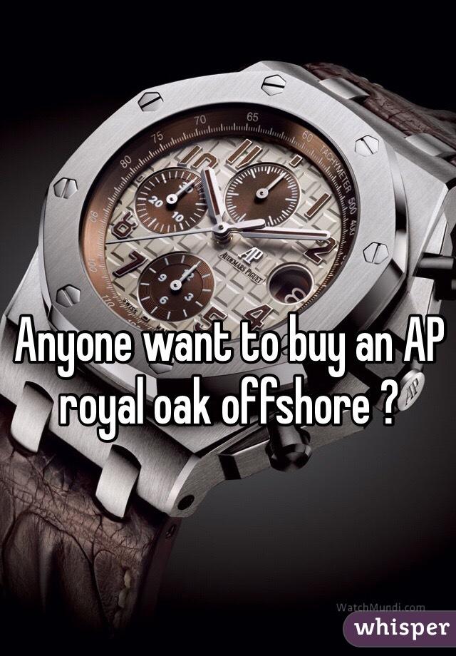 Anyone want to buy an AP royal oak offshore ?