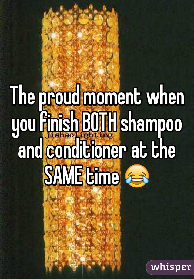 The proud moment when you finish BOTH shampoo and conditioner at the SAME time 😂
