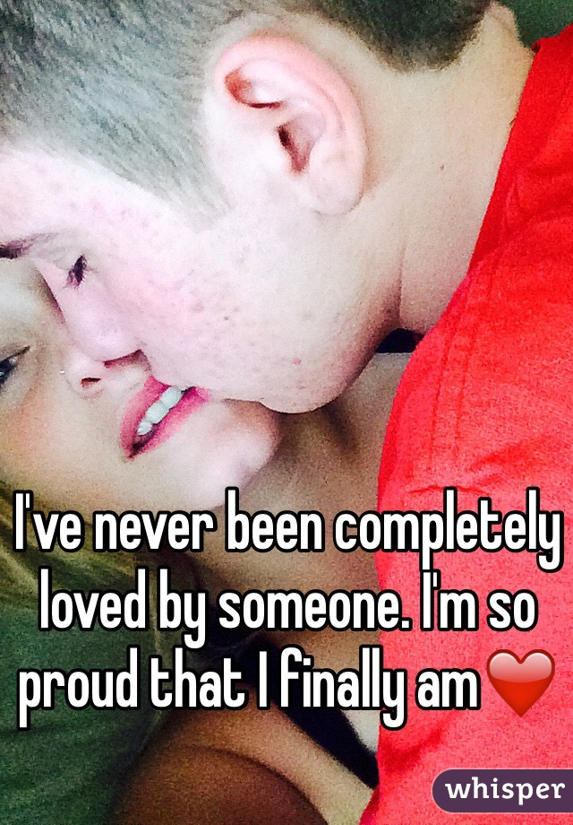 I've never been completely loved by someone. I'm so proud that I finally am❤️