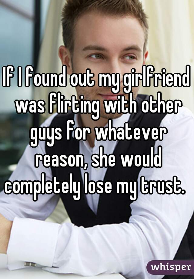 Girlfriend flirts with other guys