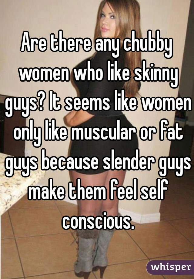 skinny girls who like fat guys