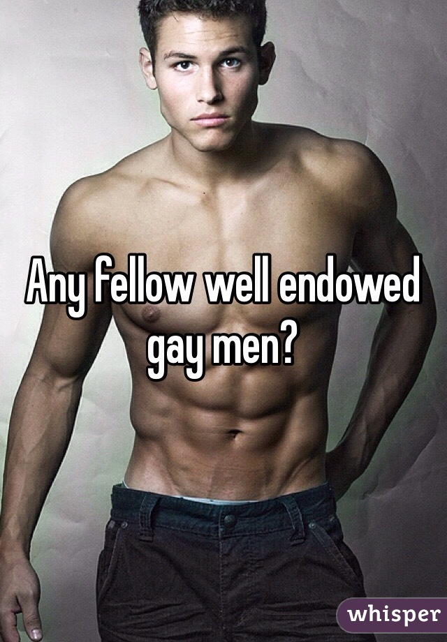 Well endowed gay