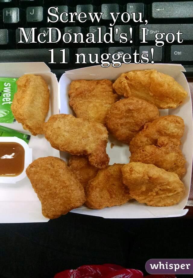 Screw you, McDonald's! I got 11 nuggets!