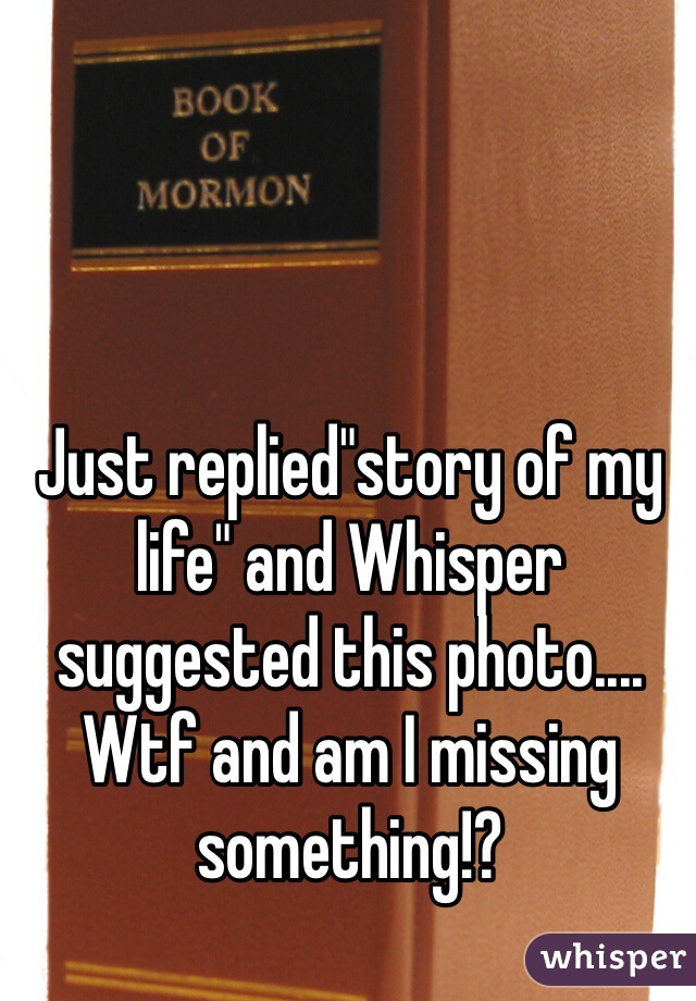 """Just replied""""story of my life"""" and Whisper suggested this photo.... Wtf and am I missing something!?"""