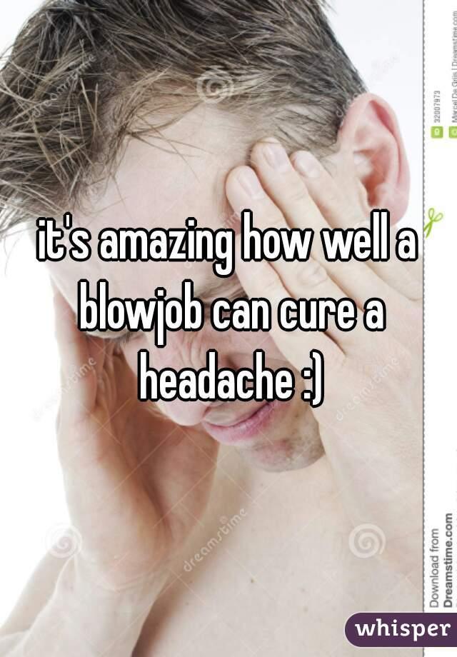 Blowjob headache cure
