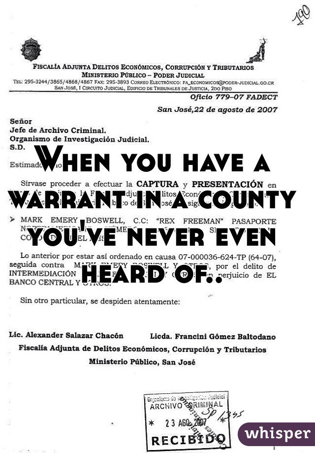 When you have a warrant in a county you've never even heard of..