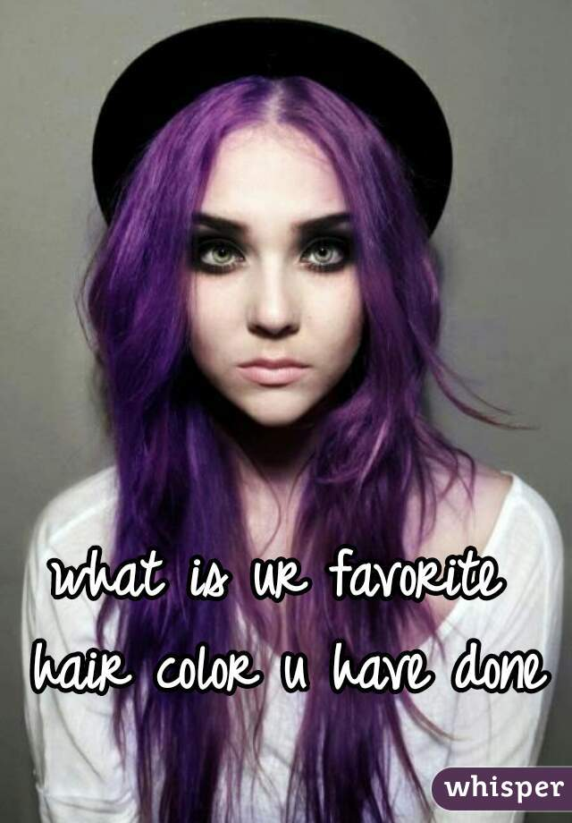 what is ur favorite hair color u have done