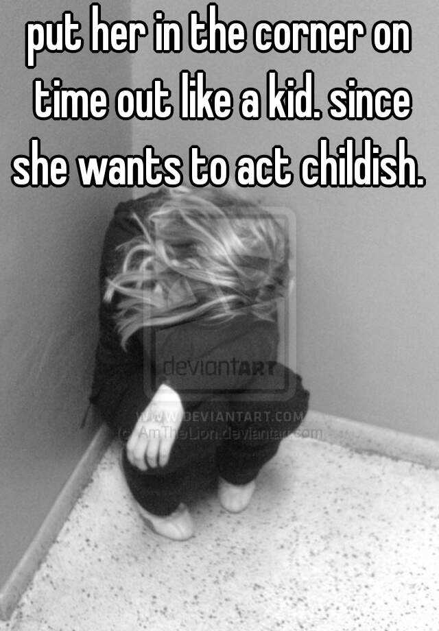 Put Her In The Corner On Time Out Like A Kid Since She Wants To