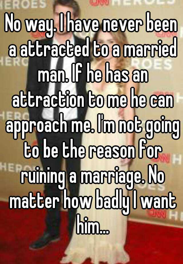 married man attracted to me