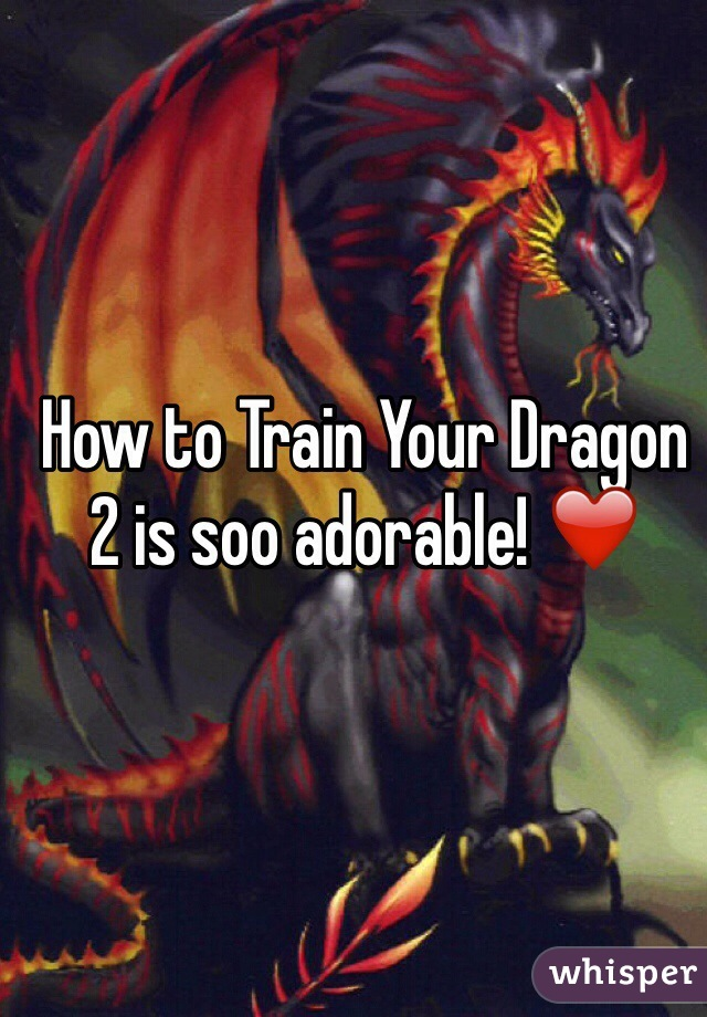 How to Train Your Dragon 2 is soo adorable! ❤️