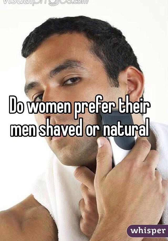 Do women prefer their men shaved or natural