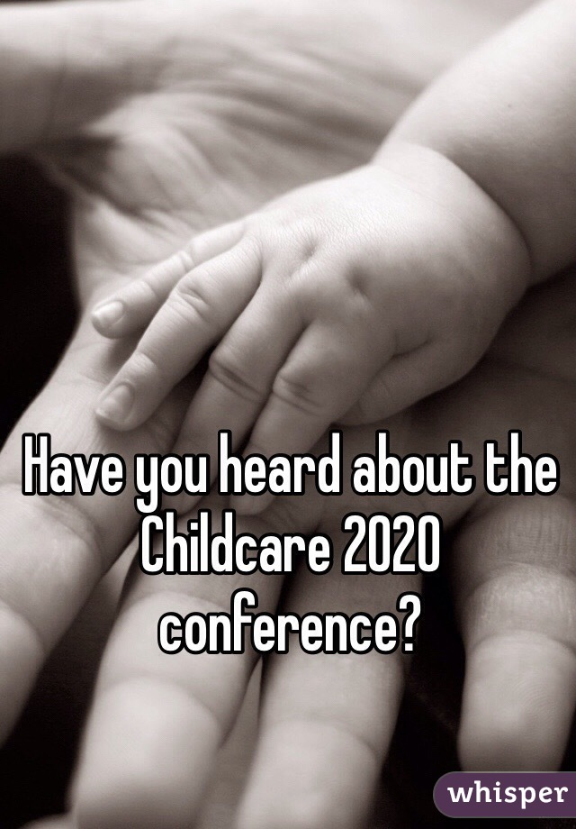 Have you heard about the Childcare 2020 conference?