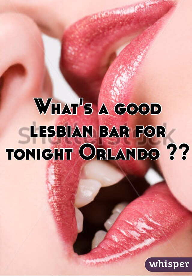 What's a good lesbian bar for tonight Orlando ??
