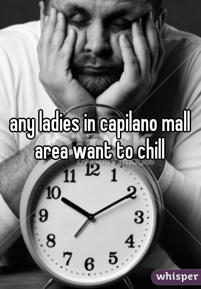 any ladies in capilano mall area want to chill