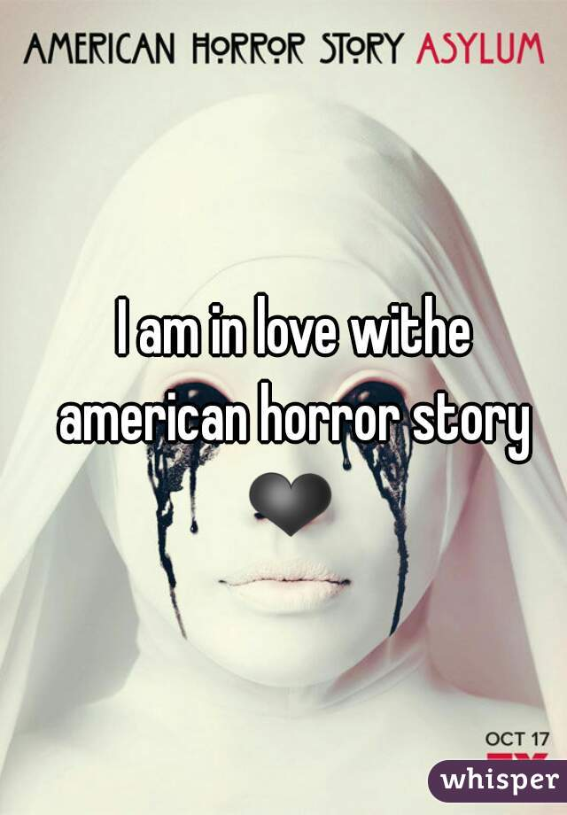I am in love withe american horror story ❤