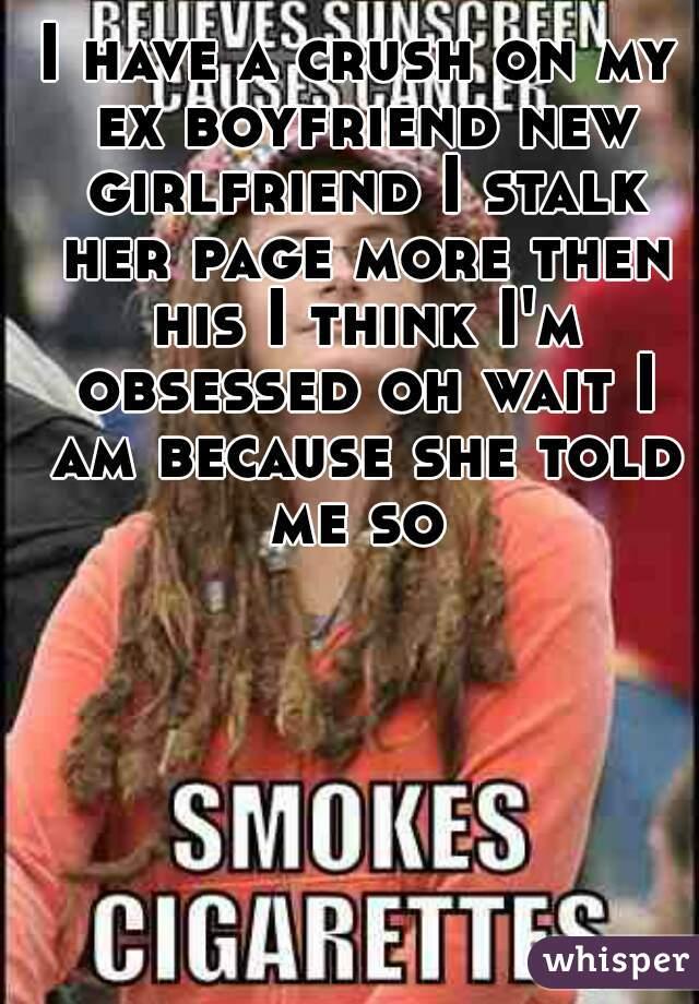 why do ex boyfriends stalk