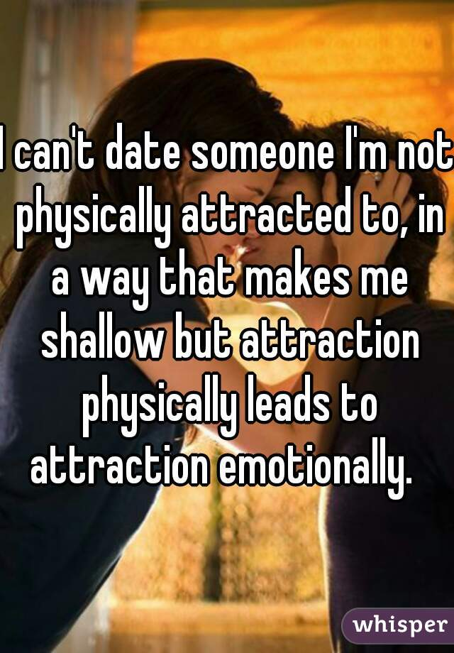 Dating someone no physical attraction
