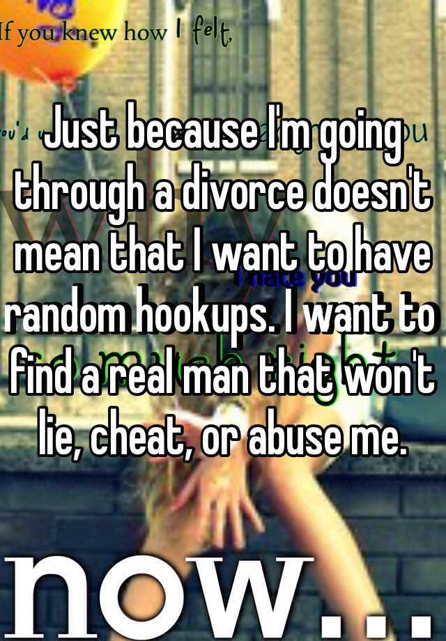 Hookup a guy who is going through a divorce