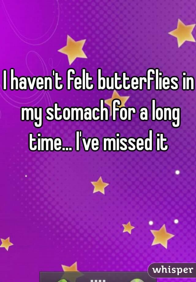 Felt butterflies in my stomach
