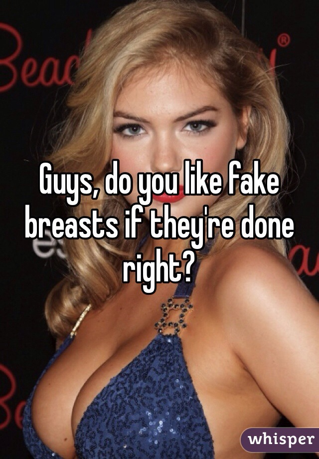 Do guys like fake breasts
