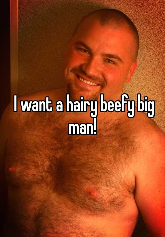 Hairy beefy