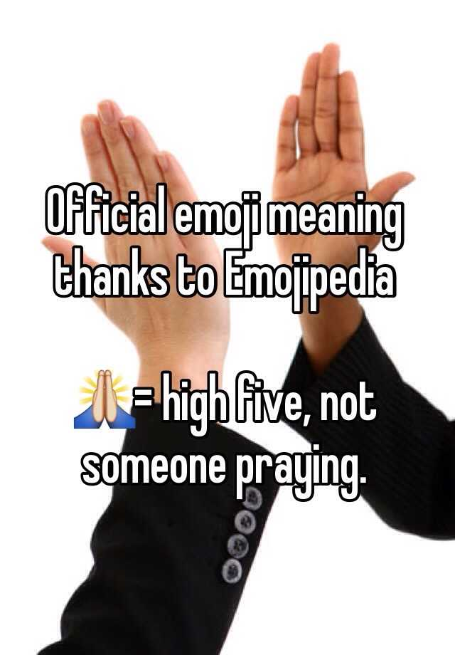 official emoji meaning thanks to emojipedia high five not someone praying whisper