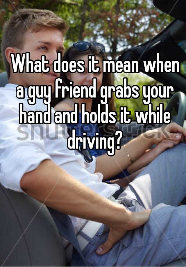 Holds hand a guy when your One Surprisingly