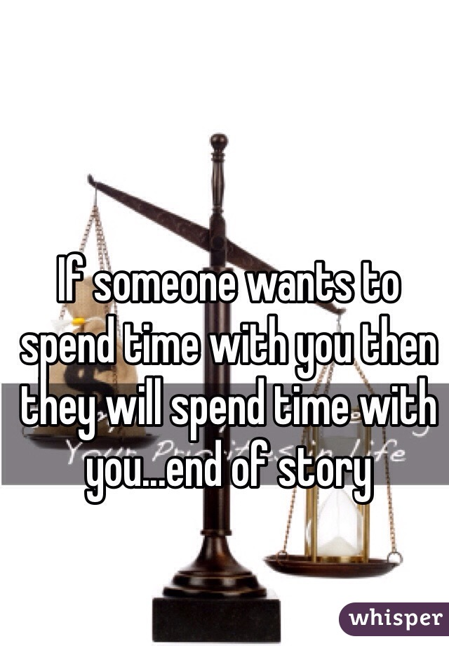 if a guy wants to spend time with you