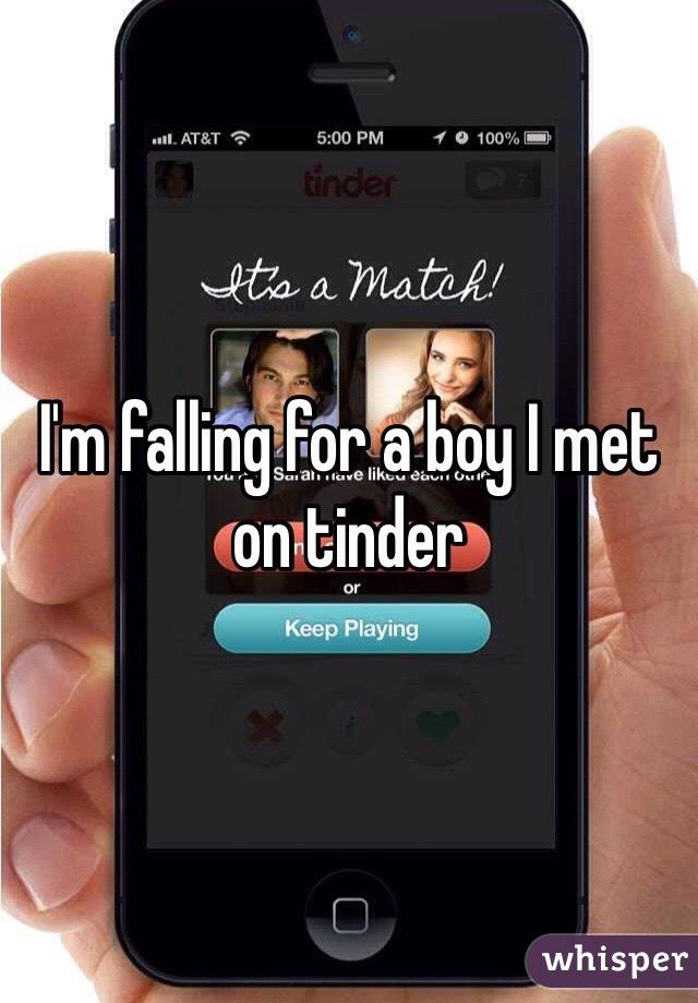I'm falling for a boy I met on tinder