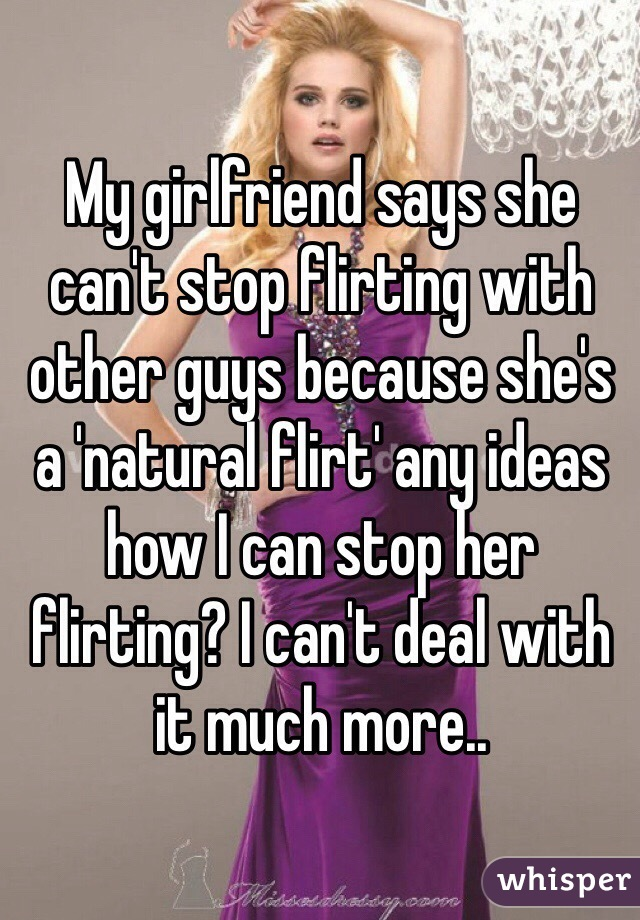 How to deal with a flirty girlfriend