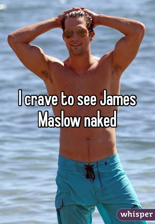 Pity, that james maslow up naked