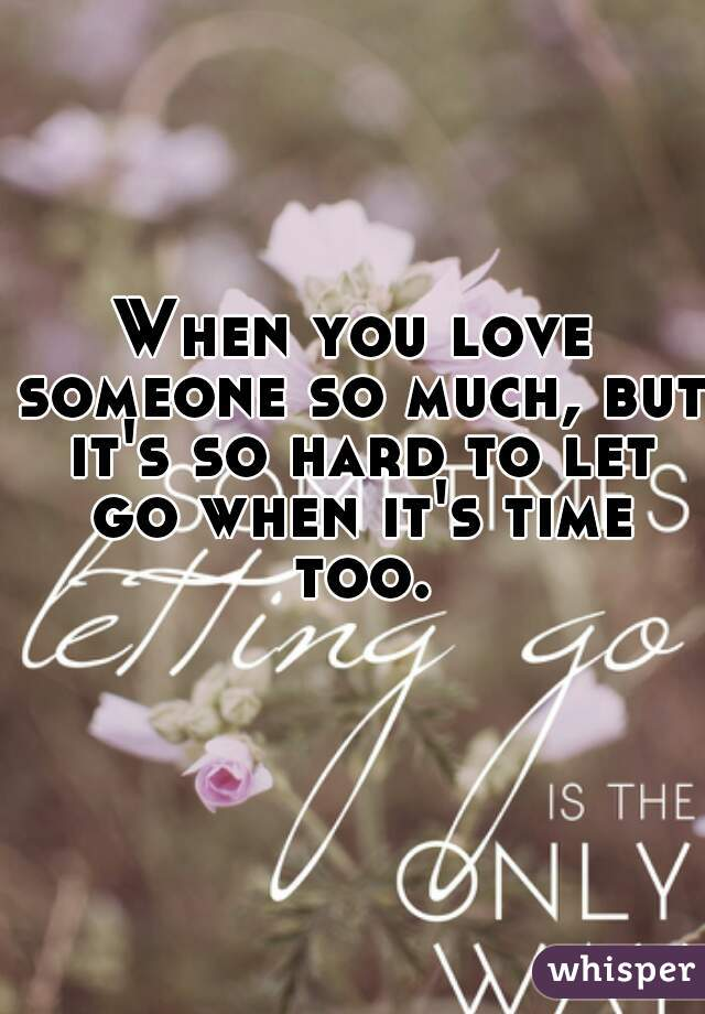 why is it so hard to let go of someone