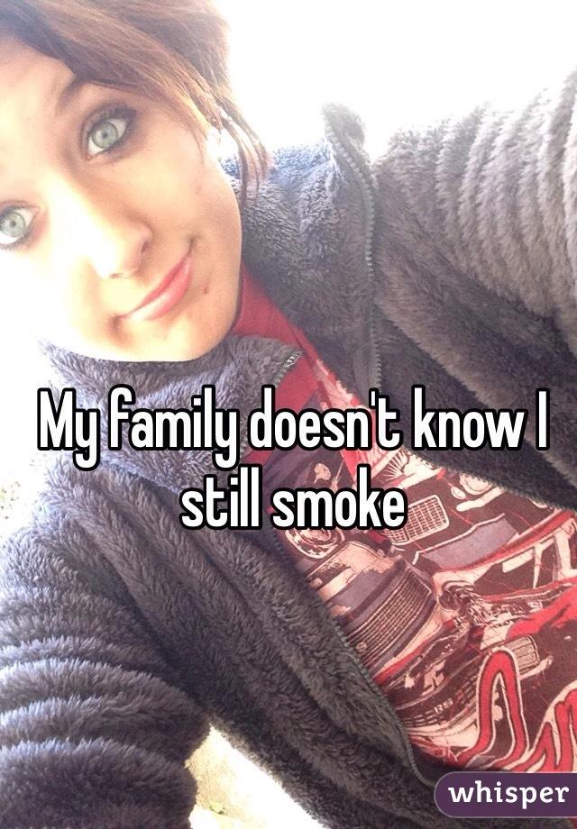 My family doesn't know I still smoke