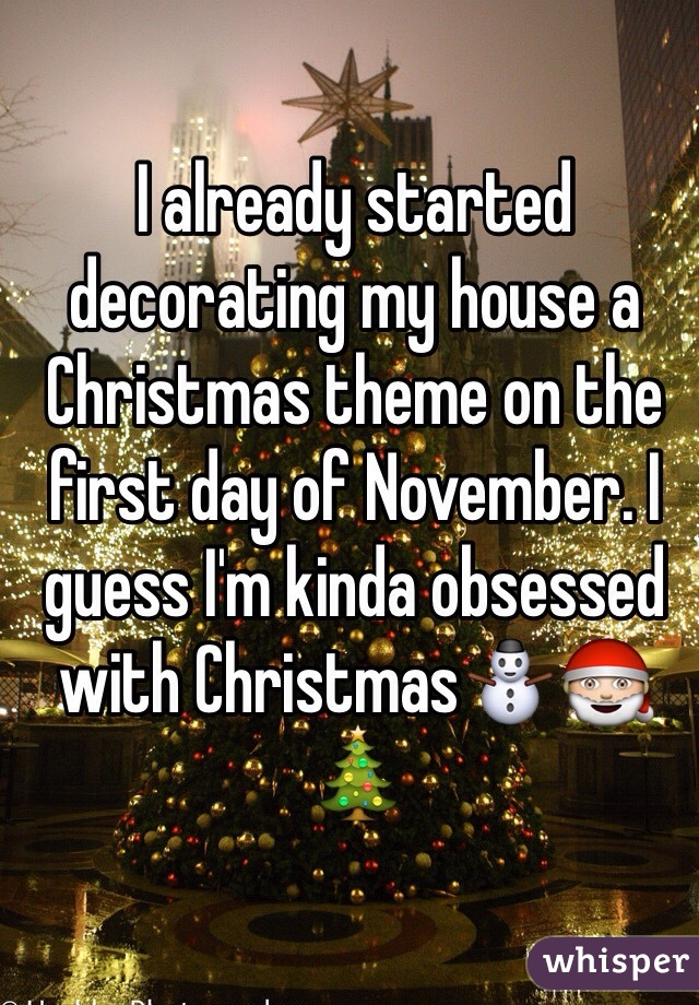 I already started decorating my house a Christmas theme on the first day of November. I guess I'm kinda obsessed with Christmas⛄️🎅🎄