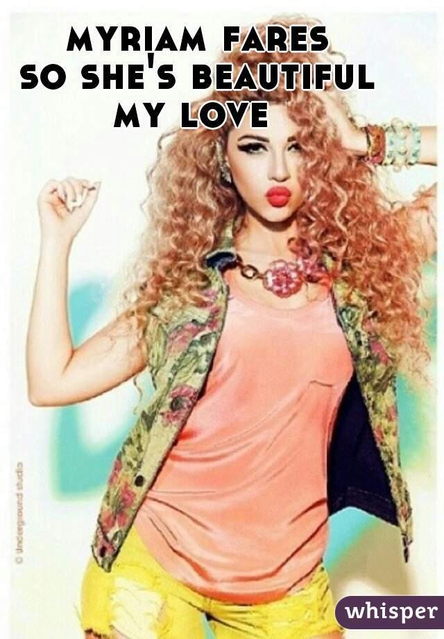 myriam fares so she's beautiful my love
