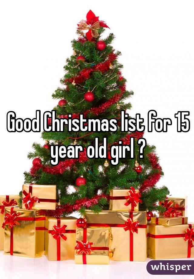 Good Christmas list for 15 year old girl ?