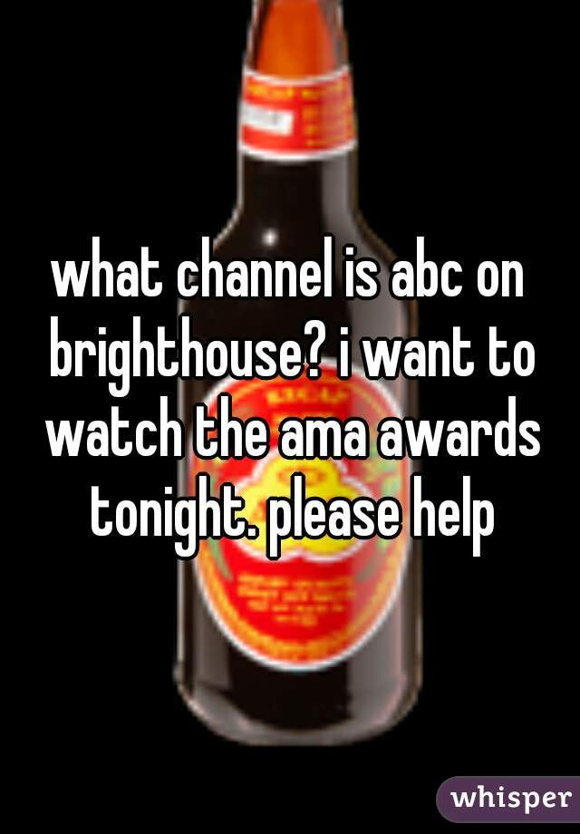 what channel is abc on brighthouse? i want to watch the ama awards tonight. please help
