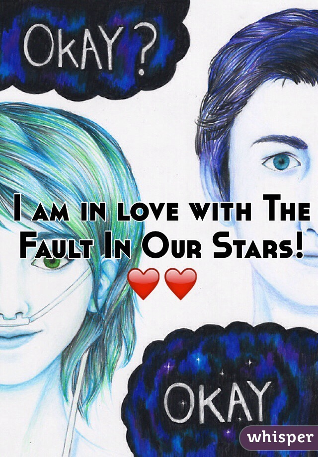 I am in love with The Fault In Our Stars! ❤️❤️
