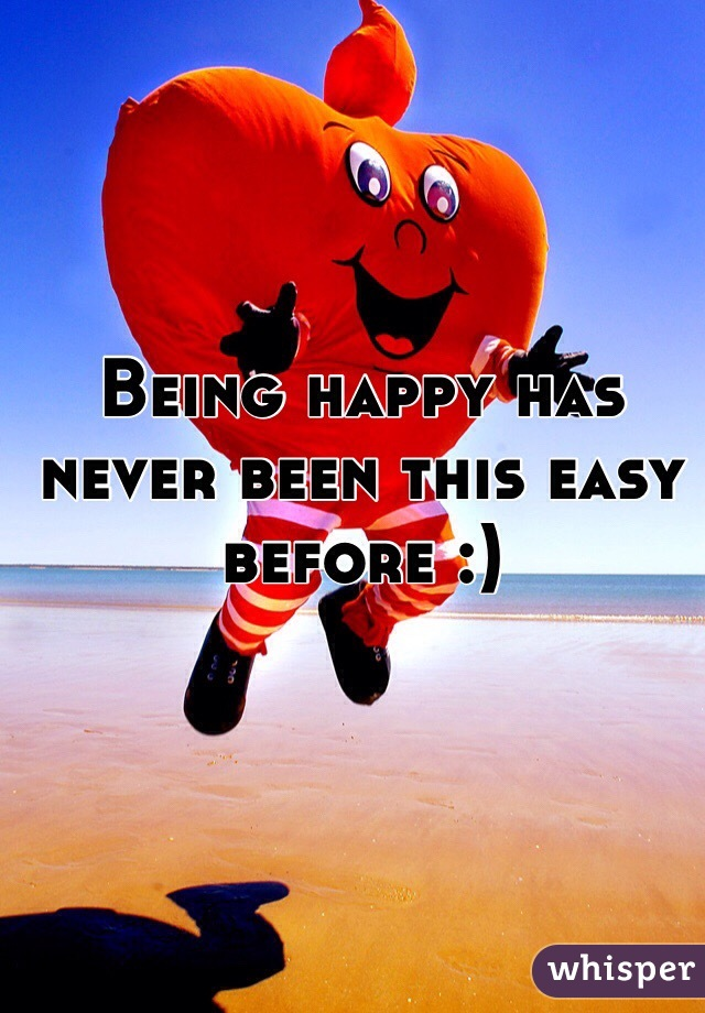 Being happy has never been this easy before :)