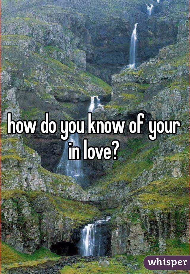 how do you know of your in love?