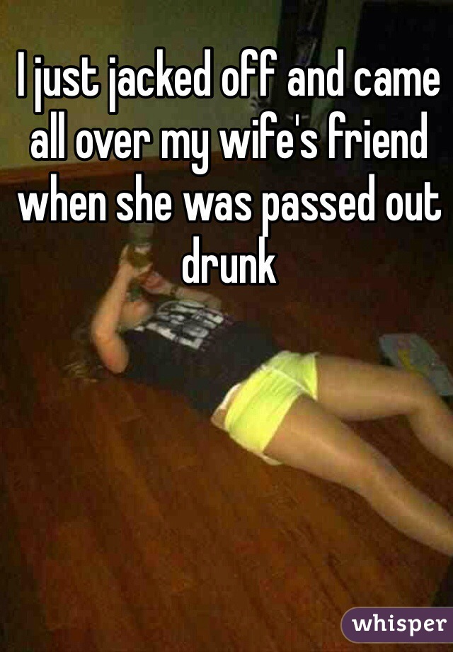 My wife jacked off my friend