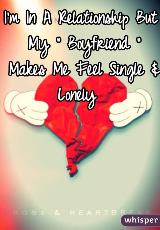 I feel alone with my boyfriend
